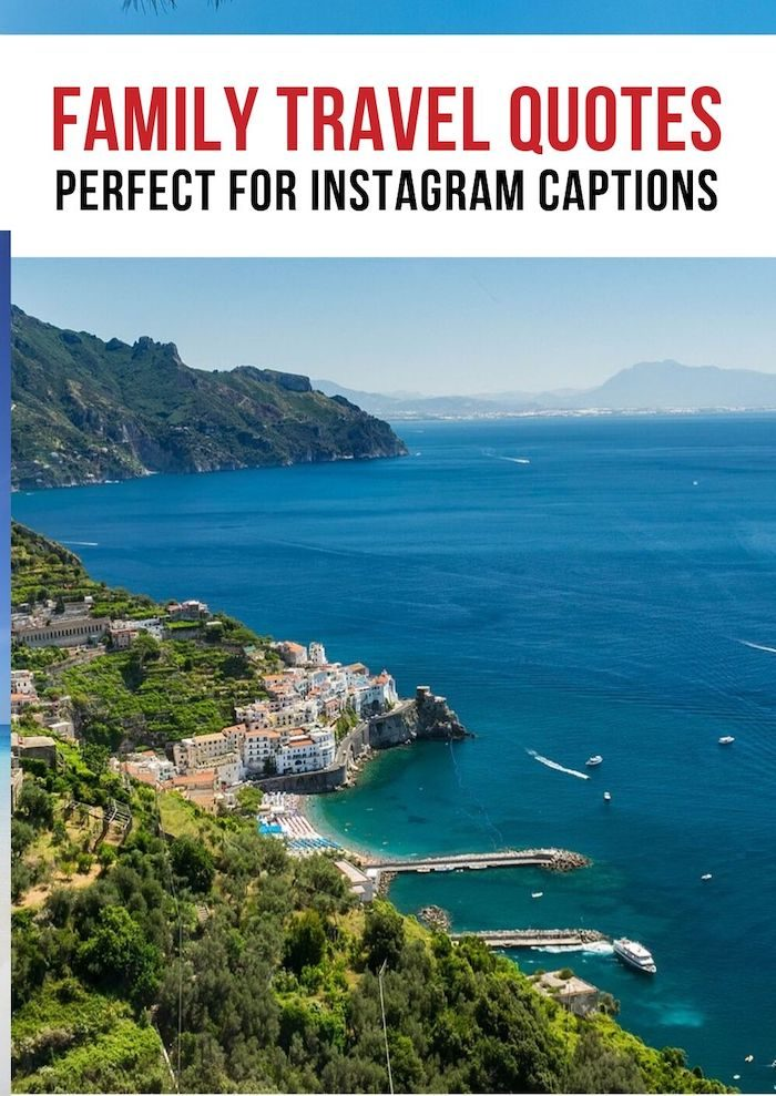 family travel quotes to inspire you perfect short instagram